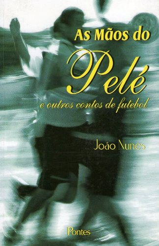 As Mãos do Pelé